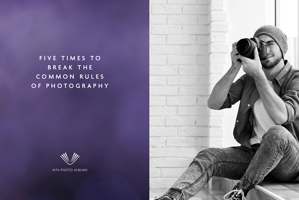 Breaking The Rules Of Photography