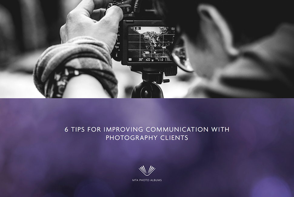 6 Tips for Improving Communication with Photography Clients
